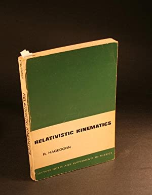 Relativistic kinematics: a guide to the kinematic: Hagedorn, Rolf, 1919-2003