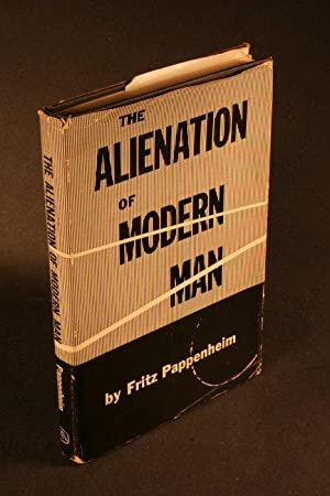 The Alienation of Modern Man: an Interpretation: Pappenheim, Fritz, 1902-1964