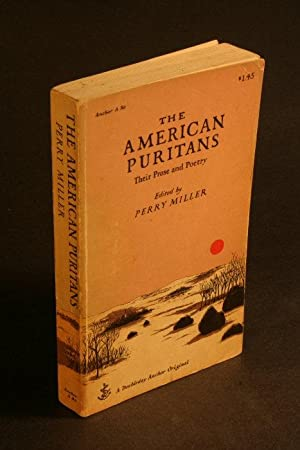 The American Puritans. Their Prose and Poetry.: Miller, Perry, 1905-,