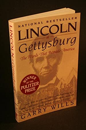 Lincoln at Gettysburg: the words that remade: Wills, Garry, 1934-