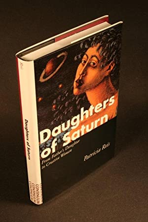 Daughters of Saturn : from father's daughter to creative woman: Reis, Patricia