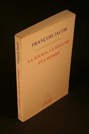 La souris, la mouche et l'homme.: Jacob, François, 1920-