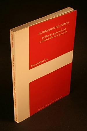 La idealidad del espacio : filosofía transcendental: Parellada, Ricardo, 1966-