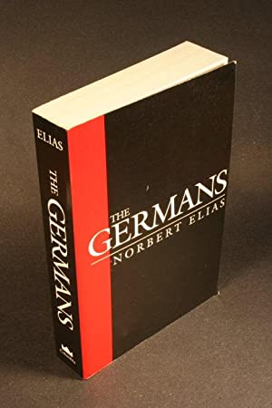 The Germans : power struggles and the development of habitus in the ninetheenth and twentieth ...