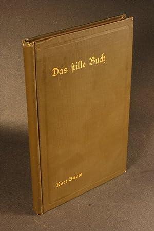 Das stille Buch : Ein Versbuch in: Baum, Kurt, 1876-1962
