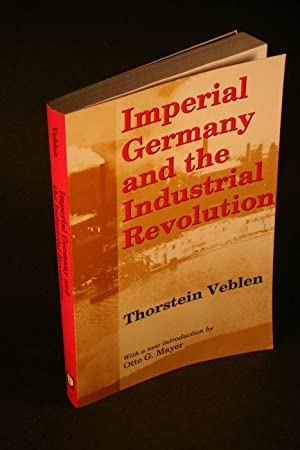 Imperial Germany and the industrial revolution: Veblen, Thorstein, 1857-1929