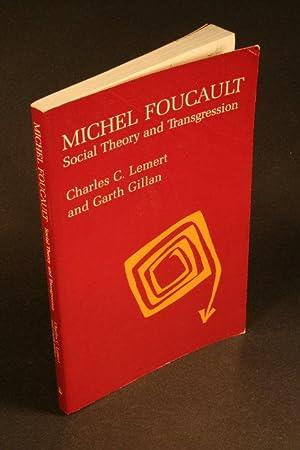 Michel Foucault : social theory as transgression: Lemert, Charles C. / Gillan, Garth