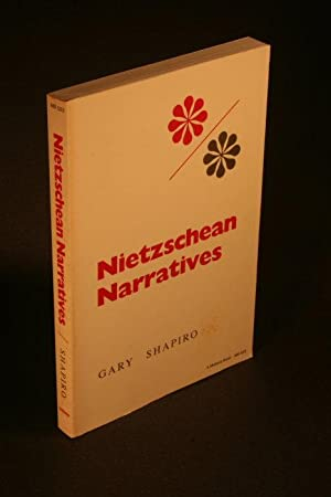 Nietzschean Narratives: Shapiro, Gary, 1941-