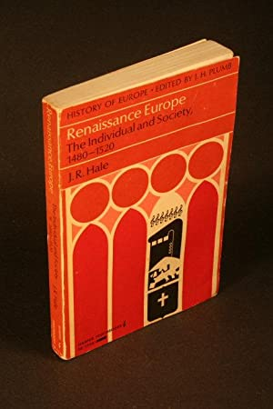 Renaissance Europe. Individual and Society, 1480-1520.: Hale, J. R.
