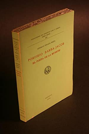 Porfirio Barba-Jacob, el poeta de la muerte.: Posada Mejia, German