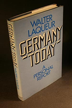 Germany today. A personal report.: Laqueur, Walter, 1921-