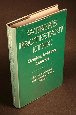 "Weber's ""Protestant ethic"" : origins, evidence, contexts.: Lehmann, Hartmut, 1936-, ed."
