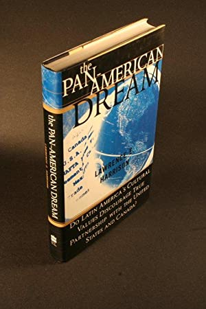 The Pan-American dream : do Latin America's cultural values discourage true partnership with the ...