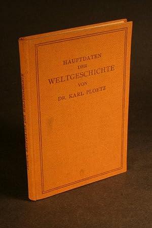 Hauptdaten der Weltgeschichte, zusammengestellt von Karl Ploetz: Ploetz, Karl, 1819-1881