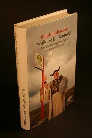 Walküre in Deutschland. Eine Entdeckungsreise durch die deutsche Provinz: Bollmann, Ralph, ...