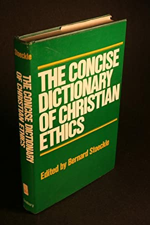 Concise dictionary of Christian ethics.: Stoeckle, Bernhard, ed.