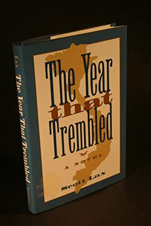 The Year That Trembled. A Novel: Lax, Scott, 1952-