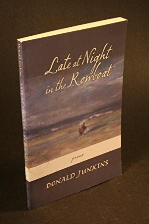 Late at night in the rowboat : poems.: Junkins, Donald, 1931-