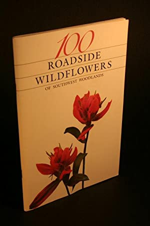 100 Roadside Flowers of Southwest Woodlands: Bowers, Janice Emily