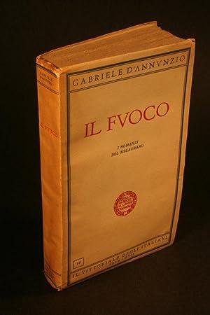 Il fuoco : I Romanzi del melagrano.: D'Annunzio, Gabriele, 1863-1938
