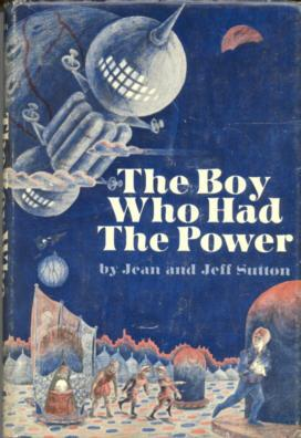 The Boy Who Had the Power: Sutton, Jeff and Jean