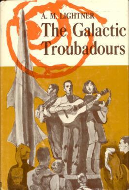 The Galactic Troubadours: Lightner, A. M.