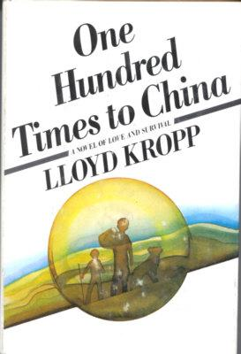 One Hundred Times to China: Kropp, Lloyd