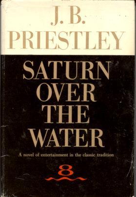 Saturn Over the Water: Priestley, J. B.