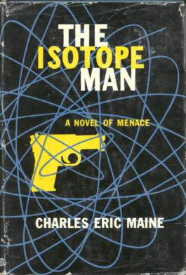 The Isotope Man: Maine, Charles Eric