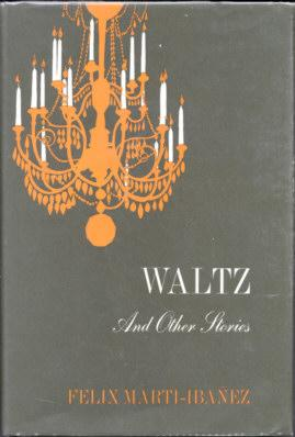 Waltz and Other Stories: Marti-Ibanez, Felix
