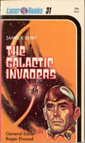 The Galactic Invaders: Berry, James R.
