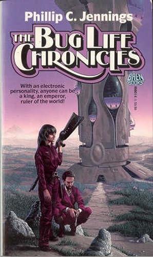 The Bug Life Chronicles: Jennings, Phillip C.