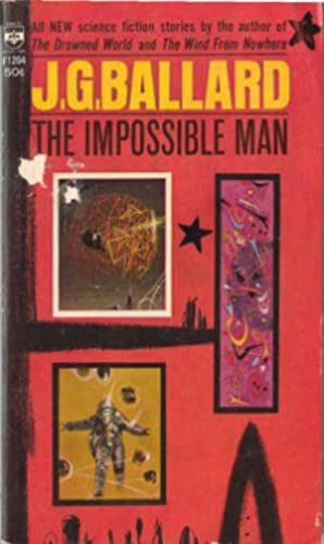 The Impossible Man: Ballard, J. G.