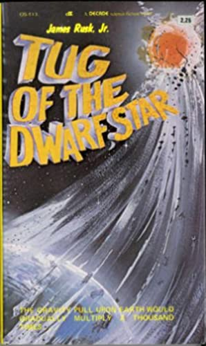 Tug of the Dwarf Star: Rusk, James Jr.