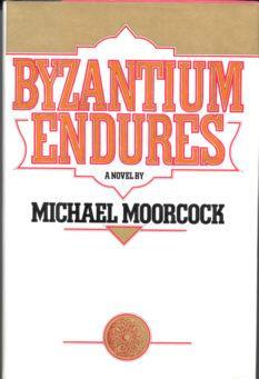 Byzantium Endures: Moorcock, Michael