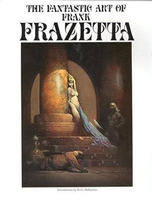 The Fantastic Art of Frank Frazetta: Frazetta, Frank