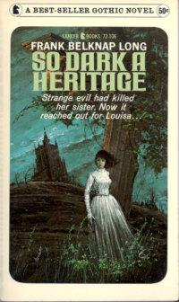 So Dark A Heritage: Long, Frank Belknap