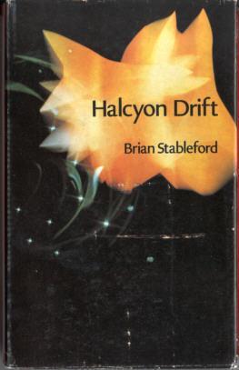 Halcyon Drift: Stableford, Brian M.