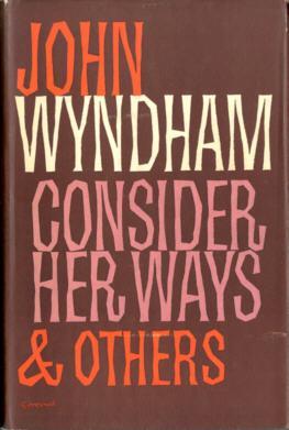 Consider Her Ways & Others: Wyndham, John