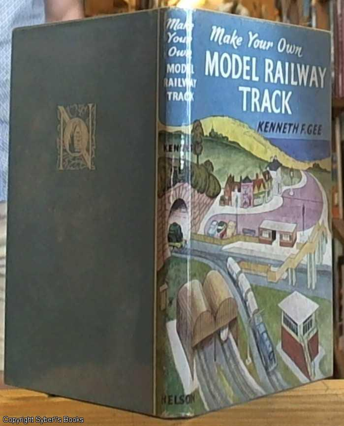 make your own model railway track by gee kenneth f nelson london