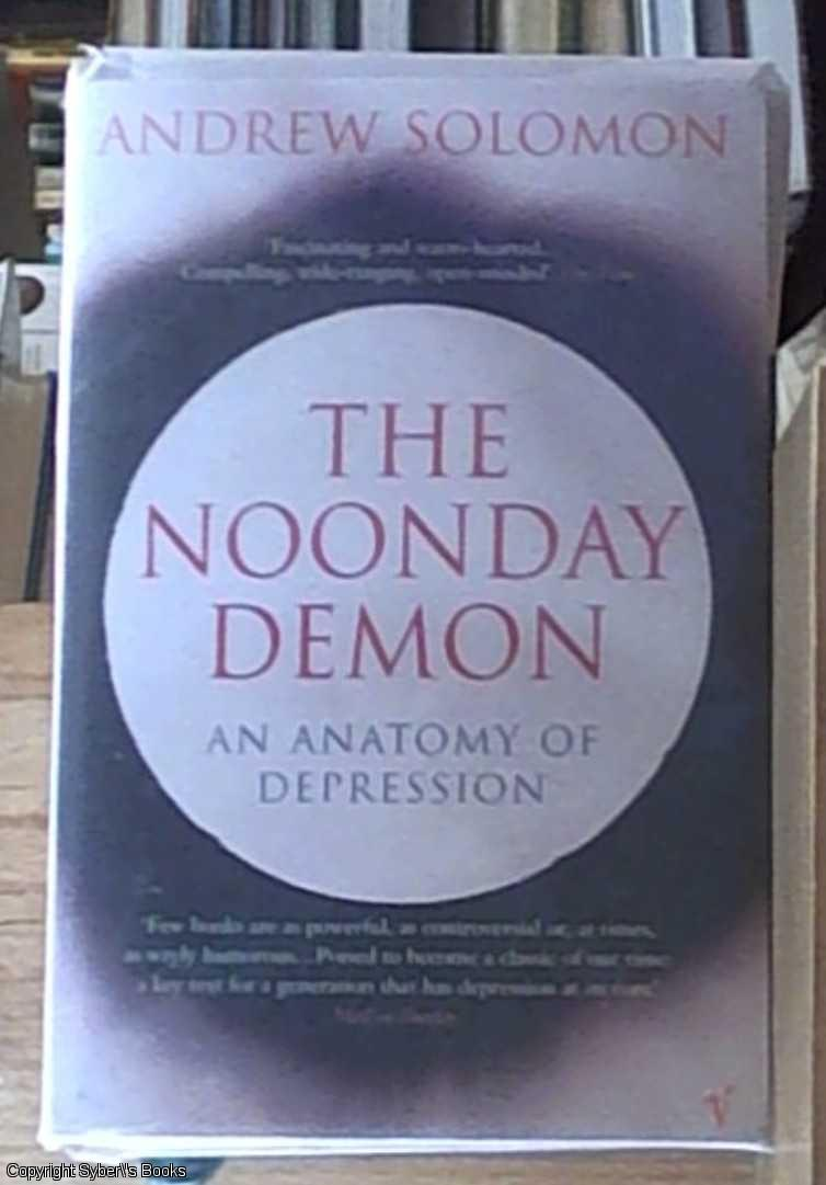 9780099277132 - The Noonday Demon: an Anatomy of Depression by ...