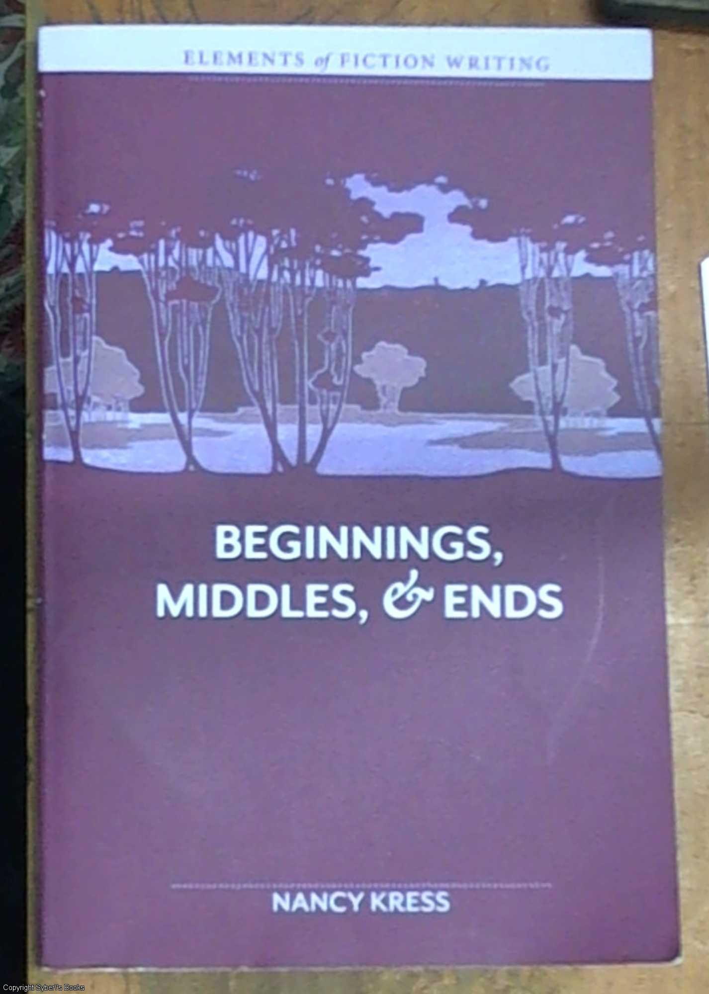 elements of fiction writing beginnings middles and ends kress nancy