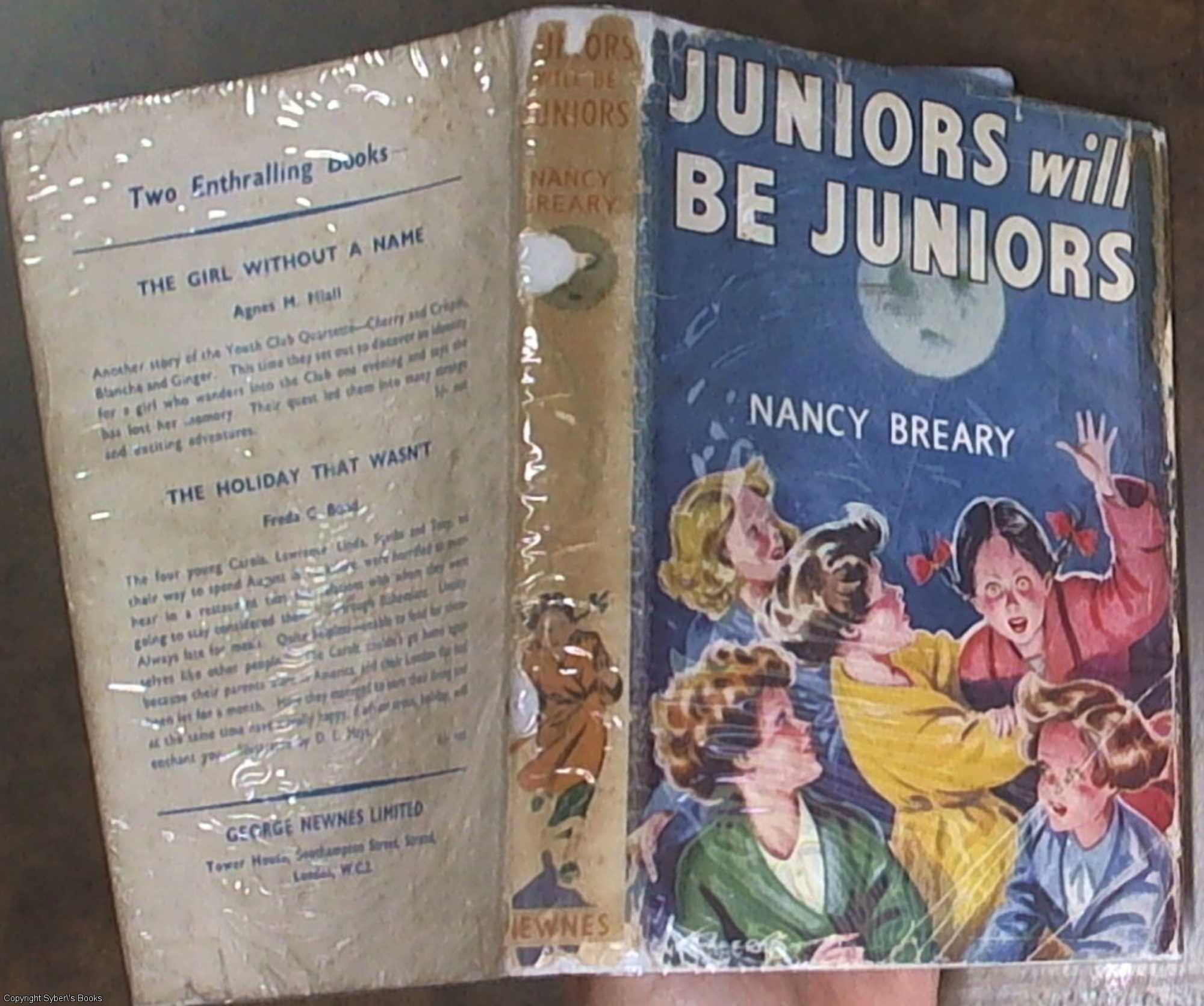 Juniors Will Be Juniors Breary, Nancy Good Hardcover Blue coloured cloth covered boards with black coloured titles to the front panel and back strip. Illustrated dustwrapper with white coloured titles to