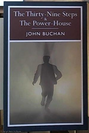The Thirty-Nine Steps & The Power-House: Buchan, John