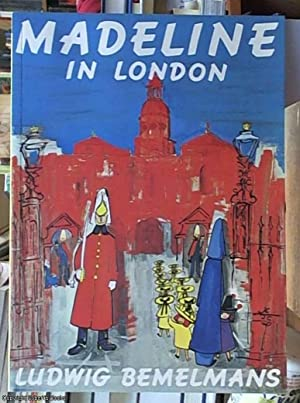 Madeline in London: Bemelmans, Ludwig