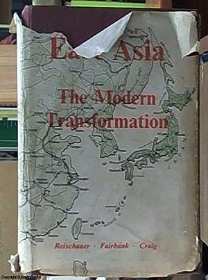 East Asia; the Modern Transformation (a History: Fairbank, John K.,