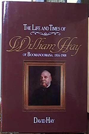 The Life and Times of William Hay: Hay, David