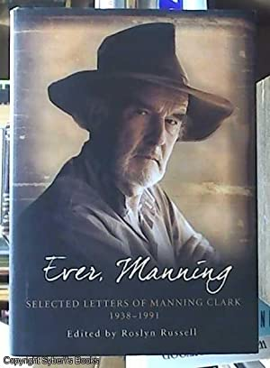 Ever, Manning - selected letters of Manning: Clark, Manning [