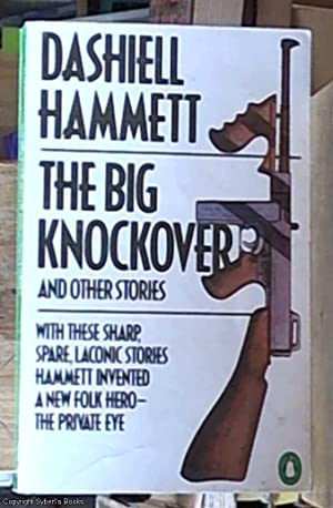 The Big Knockover and Other Stories (a.k.a.: Hammett, Dashiell