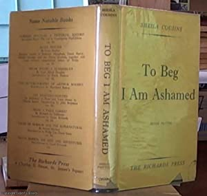 To Beg I Am Ashamed: Cousins, Sheila (pseudonym of Ronald Matthews) with